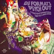 DJ Format's Psych Out - A Collection Of International Funky Fuzz Laiden Gems (gatefold)