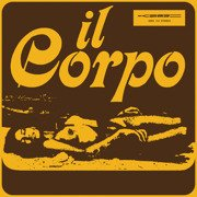 Il Corpo (LP + CD)