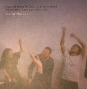 Eamon Harkin & Justin Carter Present: Weekends & Beginnings - Sampler Volume 1