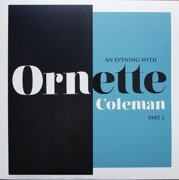 An Evening wth Ornette Coleman, Part 2 (Record Store Day 2018)