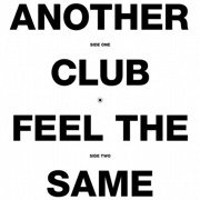 Another Club / Feel The Same
