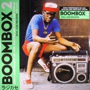 Boombox 2: Early Independent Hip Hop, Electro And Disco Rap 1979-83