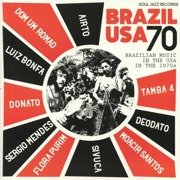 Brazil USA 70: Brazilian Music In The USA In The 1970s (gatefold)