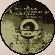 Come To Me / Rip It Dub (Dicky Trisco Edits)