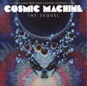 Cosmic Machine - The Sequel - A Voyage Across French Cosmic & Electronic Avantgarde (70s-80s) limited black vinyl
