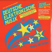 Deutsche Elektronische Musik 3: Experimental German Rock And Electronic Music 1971-81) 180g