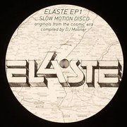 Elaste EP1 - Slow Motion Disco (selected by DJ Mooner)