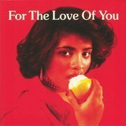 For The Love Of You (gatefold)