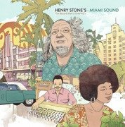 Henry Stone's Miami Sound (The Record Man's Finest 45's)