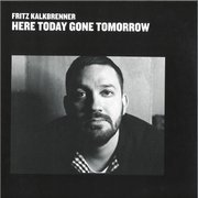 Here Today Gone Tomorrow  (2021 Repress)