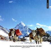 Himalaya and Karakoram • Voices from the Mountains • 1971–2003
