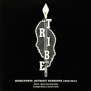 Hometown: Detroit Sessions 1990-2014 (gatefold)