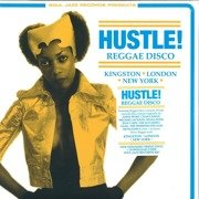 Hustle! Reggae Disco: Kingston, London, New York