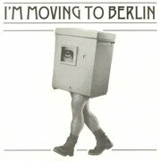 I'm Moving To Berlin (180g)