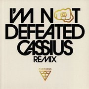 I'm Not Defeated (Cassius Remix) one-sided