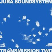 Jura Soundsystem Presents Transmission Two