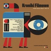 Kroniki Filmowe. Polish Library Music 1963-78 (compiled by Soul Service DJ Team)