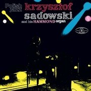 Krzysztof Sadowski and His Hammond Organ (Polish Jazz Vol. 21) 180g