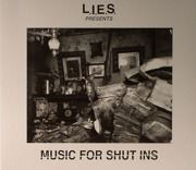 L.I.E.S. presents: Music For Shut-Ins