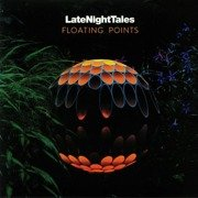 Late Night Tales: Floating Points (180g)