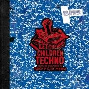 Let The Children Techno (Record Store Day 2017)