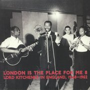London Is The Place For Me 8: Lord Kitchener In England, 1948-1962 (gatefold)