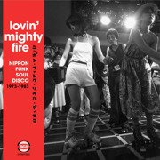 Lovin' Mighty Fire (Nippon Funk, Soul, Disco 1973-1983)