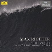 Max Richter ‎– Three Worlds: Music From Woolf Works (180g)