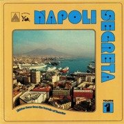 Napoli Segreta Vol. 1: Hidden Gems From The Bowels Of Versuvius