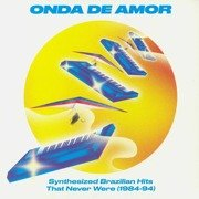 Onda De Amor: Synthesized Brazilian Hits That Never Were (1984-94) gatefold