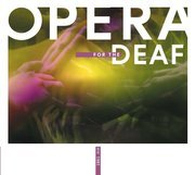 Opera for The Deaf