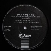 Parkwerks - Hard, Raw & Raunchy Dubs for DJ's Volume 1