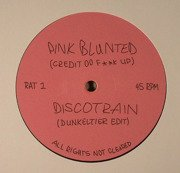 Pink Blunted / Disco Train