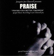 Praise: Praying For A Better Tomorrow Part 5