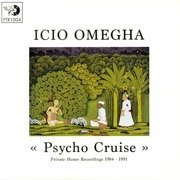 Psycho Cruise - Private Home Recordings 1984-1991