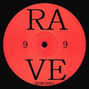 Rave Reworks (180g)
