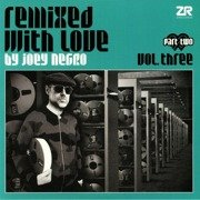 Remixed With Love By Joey Negro Vol. Three Part Two (gatefold)