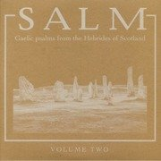 Salm Volume Two: Gaelic Psalms From The Hebrides Of Scotland
