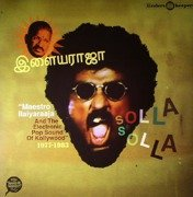 Solla Solla: Maestro Ilaiyaraaja & The Electronic Pop Sound Of Kollywood 1977-1983
