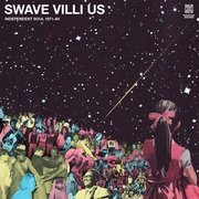 Swave Villi Us: Independent Soul 1971-84