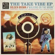 Take Vibe EP (Golden Brown / Walking On The Moon)