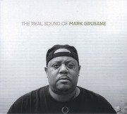 The Real Sound Of Mark Grusane