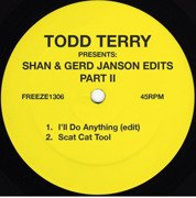 Todd Terry Presents: Shan & Gerd Janson Edits Part II