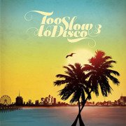 Too Slow To Disco 3 (180g gatefold) coloured vinyl