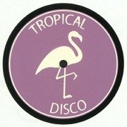 Tropical Disco Edits Volume Two
