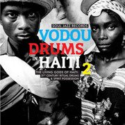Vodou Drums In Haiti 2 (The Living Gods Of Haiti: 21st Century Ritual Drums & Spirit Possession) 180g