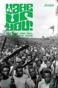 Wake Up You! Vol. 2 - The Rise And Fall Of Nigerian Rock 1972-1977 (książka + CD)