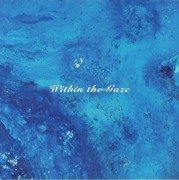 Within The Gaze (180g)