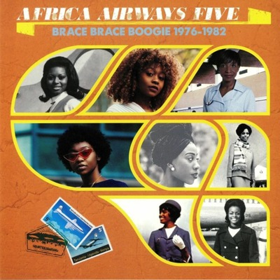Africa Airways Five: Brace Brace Boogie 1976 - 1982