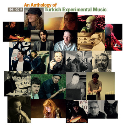 An Anthology Of Turkish Experimental Music 1961-2014